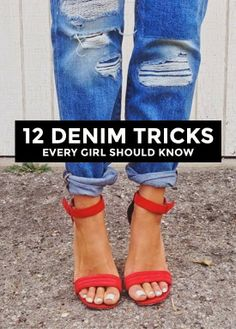 12 Denim Tips Every Girl Should Know: How To Wash Jeans, Break Them In, and Fold Them Like a Pro!