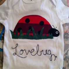 I made this onesie for my friend Kirsty's baby girl using scraps of fabric for the ladybug and stitched the wording. I've come up with other designs that can be used for boys too...for my friends future babies :)