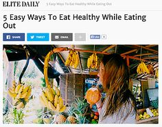 ELITE DAILY: 5 Easy Ways To Eat Healthy While Eating Out #nutrition