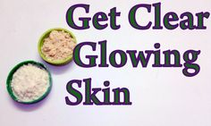 Get Clear Glowing Skin Naturally