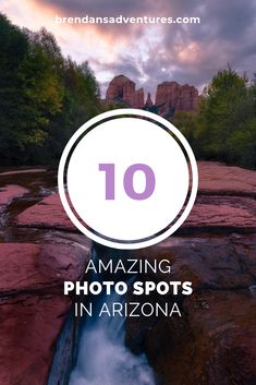 10 really cool places for photography in Arizona.