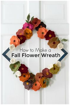 Learn how to make this fun and whimsical wreath for fall or any season of the year. Felt Flower Wreaths, Felt Flowers, Fall Home Decor, Autumn Home, Seasons Of The Year, Wreath Tutorial, Creative Decor, Decor Crafts, Whimsical