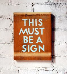 This Must Be A Sign Reclaimed Wood Sign | Art Pieces | ReinSign | Scoutmob Shoppe | Product Detail