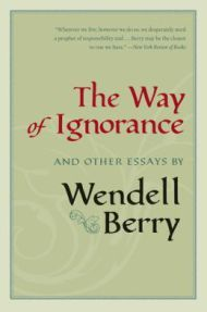 """Wendell Berry on the Grandeur of Small Places and the Perils of Our """"Rugged Individualism"""" – Brain Pickings"""