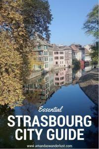 Essential Strasbourg City Guide Amandas Wanderlust Europe Travel Tips European Travel Travel Guides