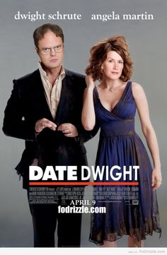 Date Dwight - coming to a theater near you.