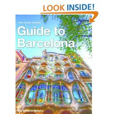 True Travel Reviews Guide to Barcelona: Valerie Mellema,Troy Mellema: Amazon.com: Kindle Store