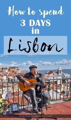 How to spend 3 Days in Lisbon #Portugal