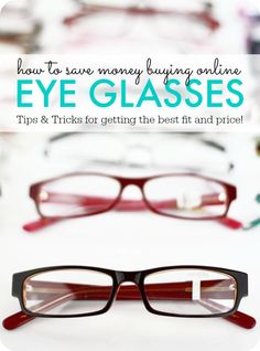 How to save money buying online eye glasses! The best Tips and Tricks for getting the best price and fit!