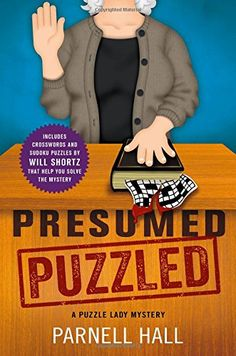 Presumed Puzzled: A Puzzle Lady Mystery (Puzzle Lady Mysteries) by Parnell Hall http://www.amazon.com/dp/1250061237/ref=cm_sw_r_pi_dp_dGLUwb1470TS6