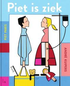 Piet is ziek, by Piet Paris en André Kuipers