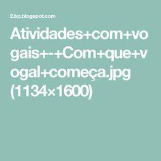 Atividades+com+vogais+-+Com+que+vogal+começa.jpg (1134×1600)