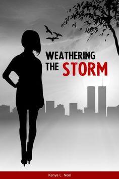 Weathering the Storm by Kenya L. Noël, http://www.amazon.com/dp/B008QPK0EW/ref=cm_sw_r_pi_dp_MQPWqb1ZCB198