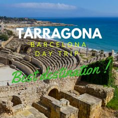 Day Trip From Barcelona: Destination Tarragona - SuiteLife