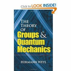 The Theory of Groups and Quantum Mechanics, by Hermann Weyl
