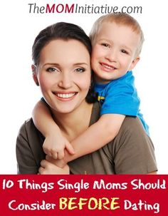 Are you a SINGLE MOM thinking about DATING? HERE are 10 IMPORTANT THINGS to CONSIDER BEFORE YOU DO!