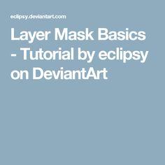 Layer Mask Basics - Tutorial by eclipsy on DeviantArt