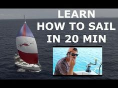 LEARN HOW TO SAIL IN 20 MIN - Ep 52 - YouTube