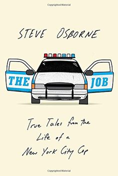 The Job: True Tales from the Life of a New York City Cop by Steve Osborne, http://www.amazon.com/dp/0385539622/ref=cm_sw_r_pi_dp_1EqDvb1S1Z7EH