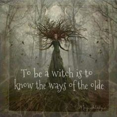 """""""Ser bruxa é conhecer os caminhos antigos"""""""