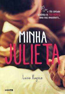 SEMPRE ROMÂNTICA!!: Minha Julieta - Leisa Rayven