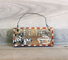 Let Them Eat Pie Wood Door Hanger, Mini Wood Sign, Kitchen Sign - Letter Kay - www.letterkay.etsy.com - $8