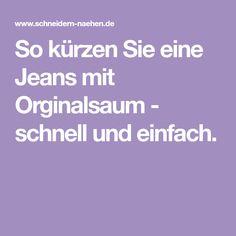 So kürzen Sie eine Jeans mit Orginalsaum - schnell und einfach.