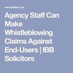 Agency Staff Can Make Whistleblowing Claims Against End-Users | IBB Solicitors
