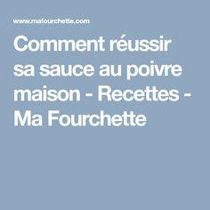 Comment réussir sa sauce au poivre maison - Recettes - Ma Fourchette Entrees, Sauces, Envelopes, Dish, Kitchens, Recipes, Lobbies, Appetizers
