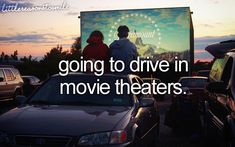 going to drive in movie theaters.