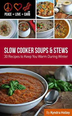 Peace, Love and Low Carb - Slow Cooker Soups and Stews - 30 Recipes to Keep You Warm During Winter:Amazon:Kindle Store