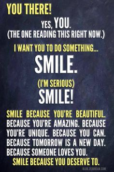 smile because you deserve to! :) - smile because you deserve to! Great Quotes, Quotes To Live By, Inspirational Quotes, Daily Quotes, Motivational Quotes, The Words, I Smile, Make You Smile, Woman Smile