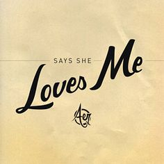 Says She Loves Me by AER