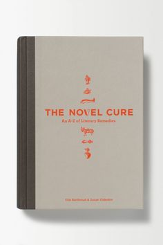 The Novel Cure: An A to Z of Literary Remedies - anthropologie.eu
