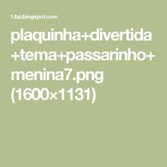 plaquinha+divertida+tema+passarinho+menina7.png (1600×1131)