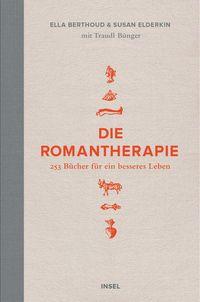 Die Romantherapie: 253 Bücher für ein besseres Leben von Traudl Bünger, Ella Berthoud, Susan Elderkin - Suhrkamp Insel Bücher Buchdetail