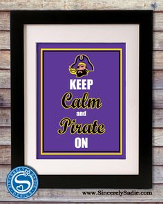 "East Carolina University Pirates ""Keep Calm and Pirate On"""