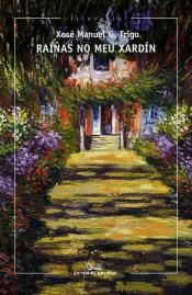 Raíñas no meu xardín / Xosé Manuel G. Trigo
