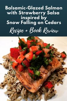 Just a few ingredients and easy to prep, this salmon dish makes a simple, impressive dinner for any night of the week! Inspired by historical fiction novel Snow Falling on Cedars by David Guterson. Book Club Snacks, Strawberry Salsa, Salmon Seasoning, Salmon Dishes, Glazed Salmon, Balsamic Glaze, Salmon Fillets, Few Ingredients, Historical Fiction