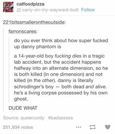 I never watched Danny Phantom as a kid cuz i avoided Nickelodeon like the plague (I HATED Spongebob) but I saw this text post and was like WHAAAAT? So I found it online and watched it and fell in love Tumblr Stuff, My Tumblr, Tumblr Posts, Tumblr Funny, Powerpuff Girls, Geeks, Childhood Ruined, Text Posts, Science