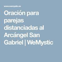 Oración para parejas distanciadas al Arcángel San Gabriel | WeMystic