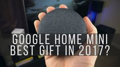 Google Home Mini - Best Smart Home Tech for the 2017 Holidays