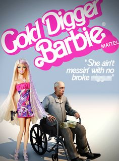 Wow! Gold Digger Barbie Now? My Childhood Is Ruined