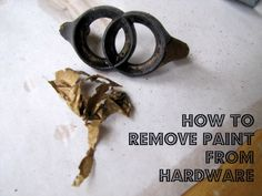 How to remove paint from hardware