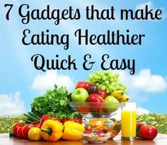7 Gadgets that make Eating Healthier Easy