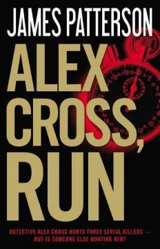 Alex Cross, Run (BOOK)--In the aftermath of a disgraced plastic surgeon's release from prison, Detective Alex Cross investigates the murder of a young mother whose newborn has disappeared, a case that is further complicated by two additional killings.