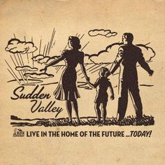 "Sudden Valley ""it sounds like a salad dressing..but for some reason I don't want to eat it"""
