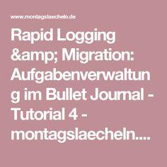 Rapid Logging & Migration: Aufgabenverwaltung im Bullet Journal - Tutorial 4 - montagslaecheln.de