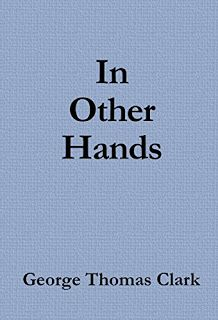 In Other Hands: Prosititution Human Trafficking and Poverty by George Thomas Clark  #ebooks #kindlebooks #freebooks #bargainbooks #amazon #goodkindles