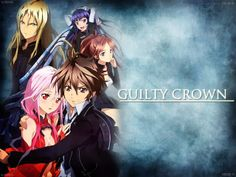 Unlimited Animes: Guilty Crown